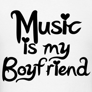 Music is my Boyfriend Vector Hoodies - Men's T-Shirt