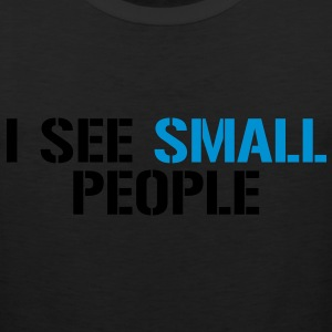 I see small people - Men's Premium Tank