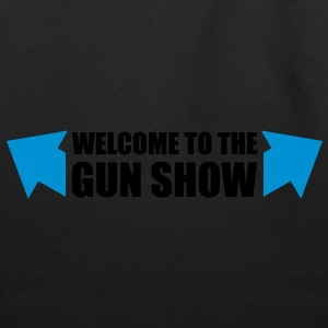 welcome to the gun show - Eco-Friendly Cotton Tote