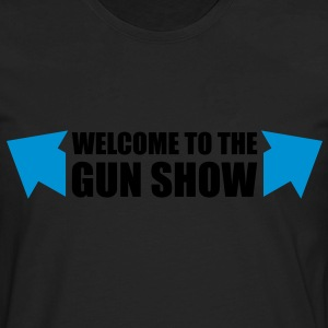 welcome to the gun show - Men's Premium Long Sleeve T-Shirt