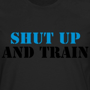 Shut up and train - Men's Premium Long Sleeve T-Shirt