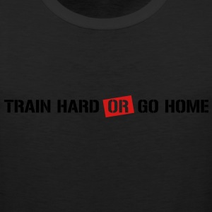 Train hard or go home - Men's Premium Tank