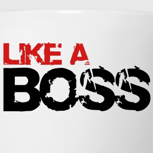 LIKE A BOSS - Coffee/Tea Mug