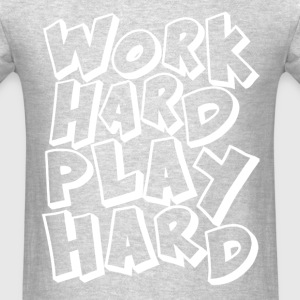 Work Hard Play Hard - Men's T-Shirt