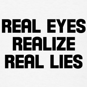 real eyes realize real lies Buttons - Men's T-Shirt