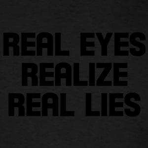 real eyes realize real lies Long Sleeve Shirts - Men's T-Shirt
