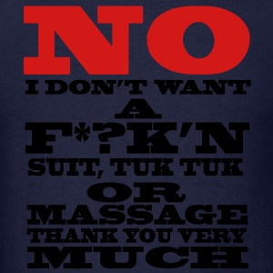 NO I DON'T WANT A F*?K'N SUIT, TUK TUK OR MASSAGE / Glow in the Dark Hoodies - Men's T-Shirt