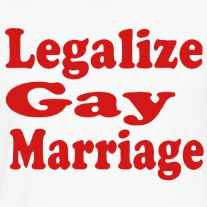 LEGALIZE GAY MARRIAGE Hoodies - Men's Premium Long Sleeve T-Shirt