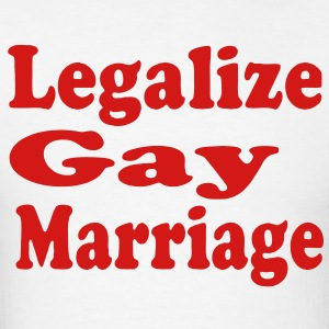 LEGALIZE GAY MARRIAGE Hoodies - Men's T-Shirt