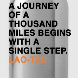 A JOURNEY OF A THOUSAND MILES BEGINS WITH A SINGLE STEP. LAO-TZU T-Shirts - Water Bottle