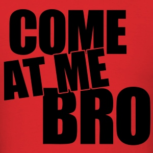 Come At Me Bro Hoodies - stayflyclothing.com - Men's T-Shirt