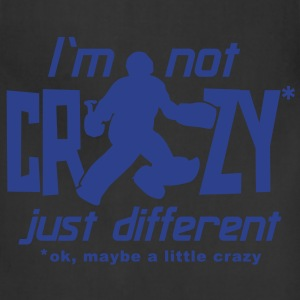 I'm Not Crazy (field hockey) T-Shirts - Adjustable Apron