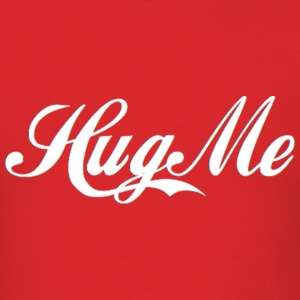 Hug Me Funny Design Hoodies - Men's T-Shirt