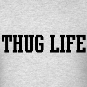 Thug Life [new] Long Sleeve Shirts - Men's T-Shirt