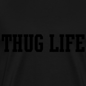 Thug Life [new] Hoodies - Men's Premium T-Shirt