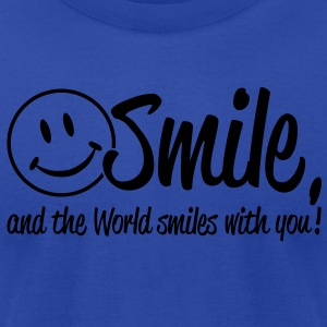Smile, and the World smiles with you! Tanks - Men's T-Shirt by American Apparel