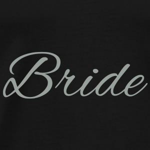 Bride Text Word Graphic Design Picture Vector Bags  - Men's Premium T-Shirt