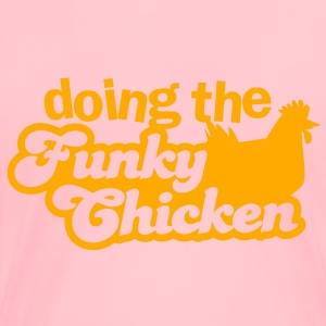 doing the FUNKY CHICKEN Sweatshirts - Women's Premium T-Shirt