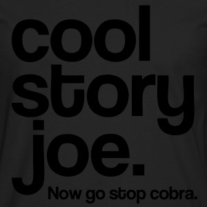 Cool Story Joe. - Men's Premium Long Sleeve T-Shirt