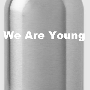 we are young fun shirt - Water Bottle