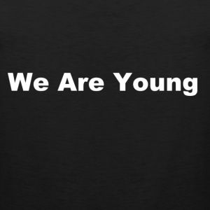 we are young fun shirt - Men's Premium Tank