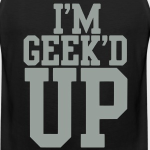 I'm Geek'd Up Hoodie - Men's Premium Tank