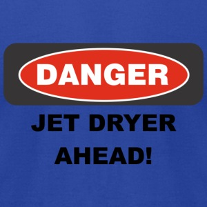 Danger Jet Dryer Ahead - Men's T-Shirt by American Apparel