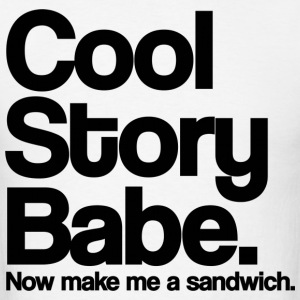 Cool Story Babe Now Make me a sandwich Black Hoodies - Men's T-Shirt