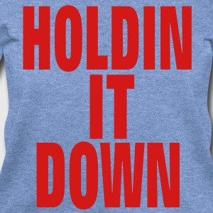 HOLDIN IT DOWN T-Shirts - Women's Wideneck Sweatshirt