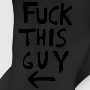 Fuck this Guy (T-Shirt) - Leggings