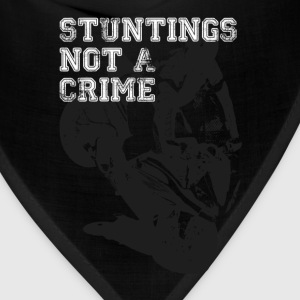 STUNTINGS NOT A CRIME - Bandana