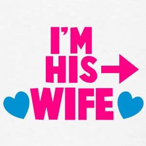 I'm his WIFE with right arrow Buttons - Men's T-Shirt