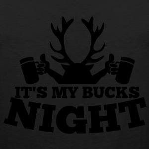 IT'S MY BUCKS NIGHT with antlers stag holding beers Women's T-Shirts - Men's Premium Tank