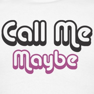 Call Me Maybe Hoodies - Men's T-Shirt