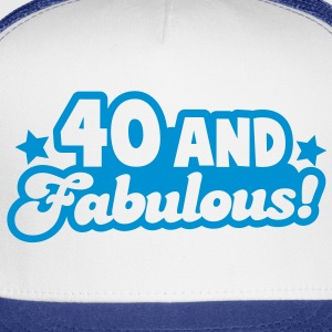 40 and fabulous! Gift - Trucker Cap