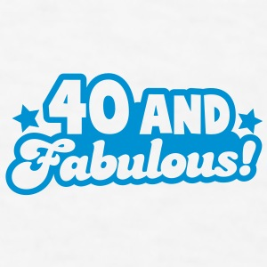 40 and fabulous! Gift - Men's T-Shirt
