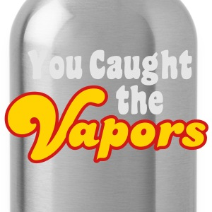 You Caught the Vapors T-Shirts - Water Bottle