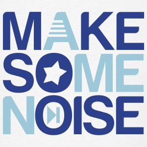 make some noise Buttons - Men's T-Shirt