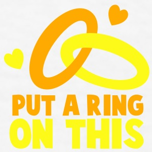 PUT A RING ON THIS with cute love hearts and rings Gift - Men's T-Shirt