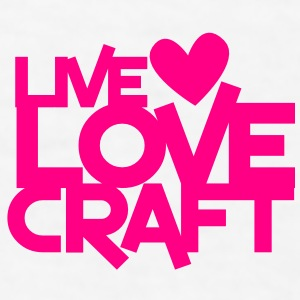 live love craft crafters design Gift - Men's T-Shirt