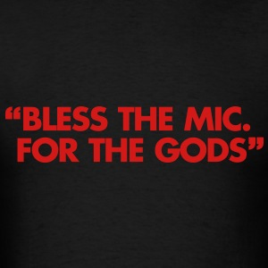 Bless The Mic. For The Gods Hoodies - Men's T-Shirt
