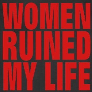 WOMEN RUINED MY LIFE T-Shirts - Adjustable Apron