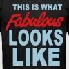 THIS IS WHAT FABULOUS LOOKS LIKE - Men's T-Shirt by American Apparel