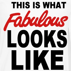 This Is What FABULOUS Looks Like T-Shirts - Men's Premium Long Sleeve T-Shirt