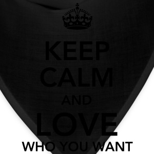 keep calm and love who you want T-Shirts - Bandana
