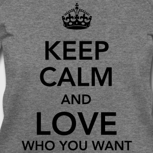 keep calm and love who you want T-Shirts - Women's Wideneck Sweatshirt
