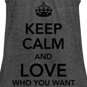 keep calm and love who you want T-Shirts - Women's Flowy Tank Top by Bella