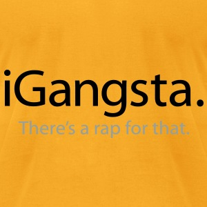 iGangsta - There's a Rap For That - An iSpoof Design - Men's T-Shirt by American Apparel