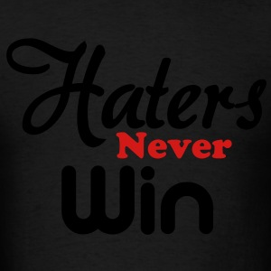 haters_never_win Hoodies - Men's T-Shirt