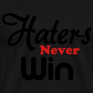 haters_never_win Hoodies - Men's Premium T-Shirt